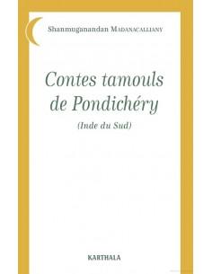 Contes tamouls de Pondichéry : Inde du Sud