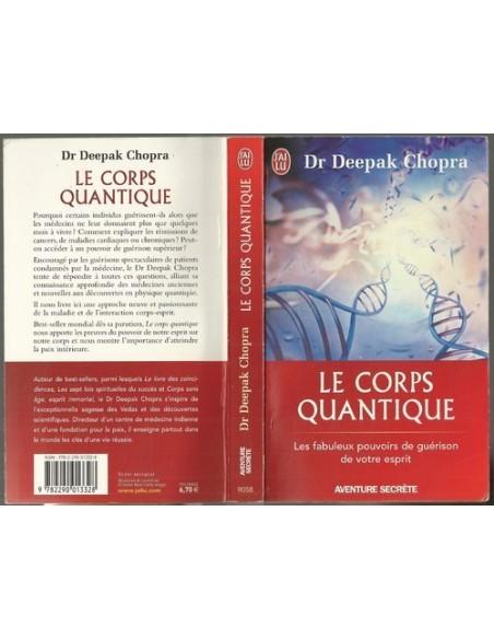 Le corps quantique - Le fabuleux pouvoir de guérison de votre esprit