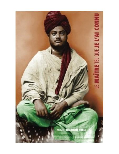 Le Maître tel que je l'ai connu: Swami Vivekananda
