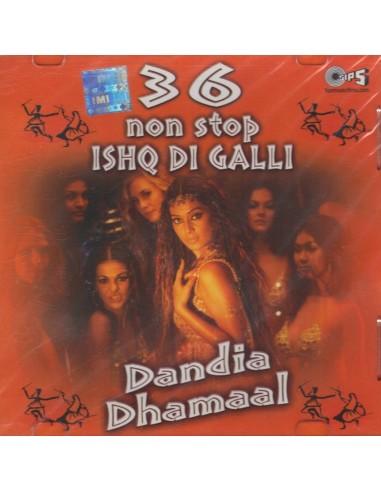 36 Non Stop Ishq Di Galli - Dandia Dhamaal (CD)