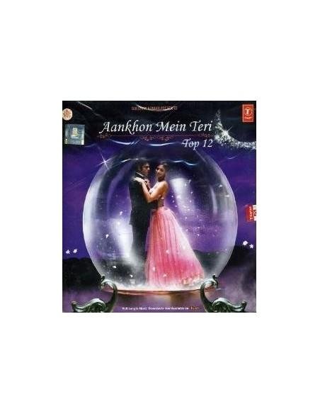 Aankhon Mein Teri Top 12 CD