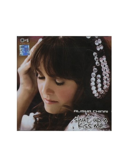 Alisha Chinai - Shut Up And Kiss Me CD