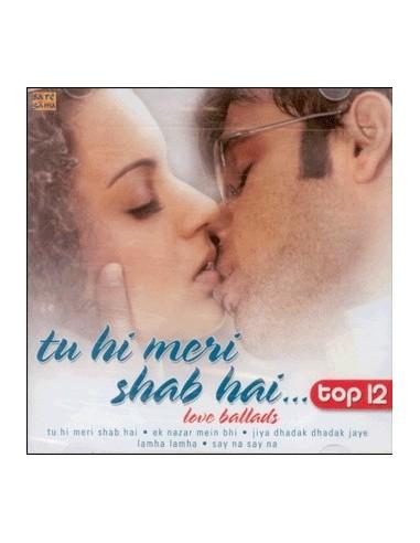Tu Hi Meri Shab Hai - Top 12 CD