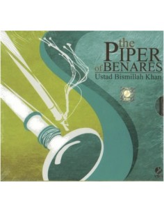 The Piper of Benares (Ustad Bismillah Khan) CD
