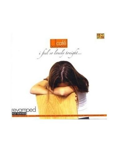 Cafe Bollywood - I Feel So Lonely Tonight CD